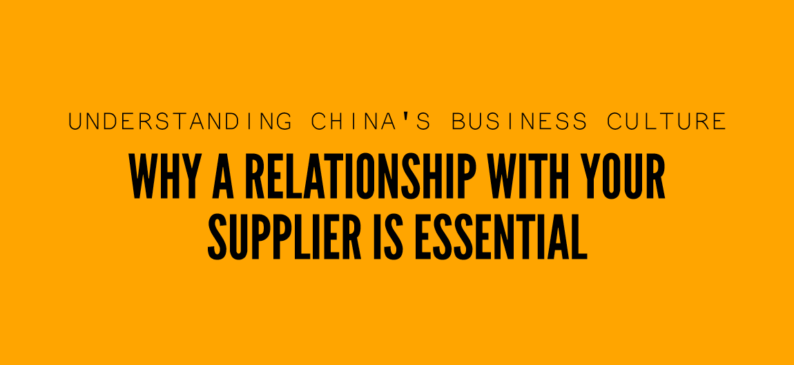 Building Relationship with Chinese Supplier - Chinese